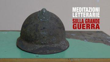 Meditazioni Letterarie Grande Guerra